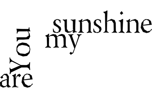 You are my Sunshine b&W